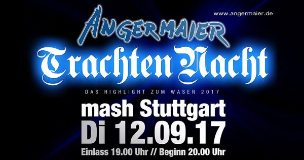 Angermaier Trachten-Nacht in Stuttgart 2017