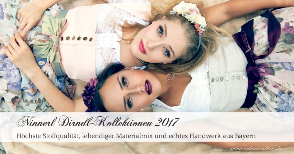 Ninnerl Dirndl-Kollektionen 2017