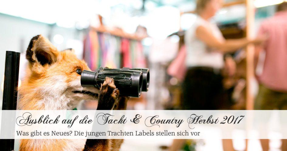 Tacht & Country Herbst 2017 - Die jungen Labels